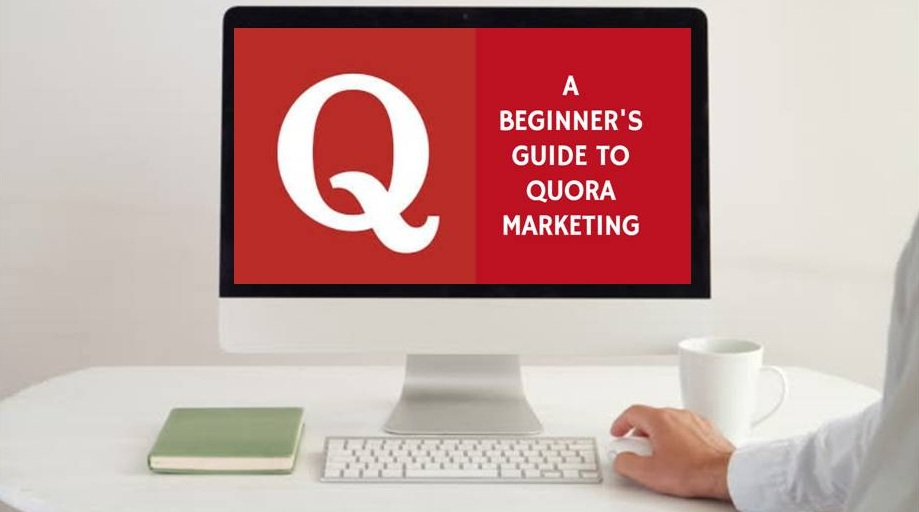 A Beginner's Guide to Use Quora for Marketing